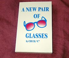 A NEW PAIR of GLASSES by Chuck C. - New Softcover 12th printing AA Recovery