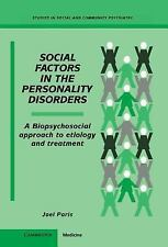 Social Factors in the Personality Disorders: A Biopsychosocial Approach to Etiol