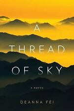 A THREAD OF SKY BY DEANNA FEI NEW HC/DJ BOOK 2010