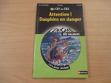 du ce1 au ce2 attention! dauphins en danger - a. de lestrade & s. cote