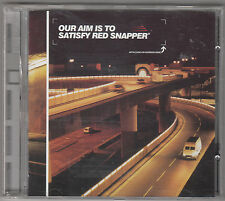 OUR AIM IS TO SATISFY RED SNAPPER - red snapper CD