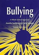 Bullying : A Whole-School Approach by Carla Temple and Amelia Suckling (2002,...
