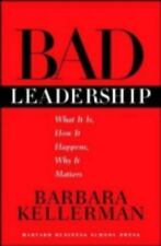 Bad Leadership: What It Is, How It Happens, Why It Matters Leadership for the C