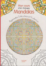 mon cours ART THERAPIE MANDALAS apprendre dessiner et coloriser ANTI STRESS