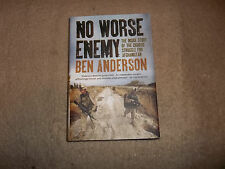 No Worse Enemy The Inside Story of the Struggle for Afghanistan Ben Anderson hc