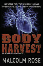 Body Harvest (The Outer Reaches) Malcolm Rose Very Good Book