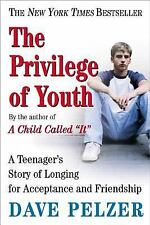 The Privilege of Youth: A Teenager's Story, Dave Pelzer, Acceptable Book