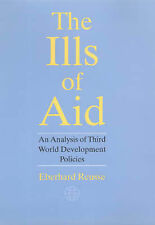 The Ills of Aid: An Analysis of Third World Development Policies, Reusse, Eberha