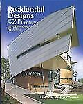 Residential Designs for the 21st Century: An International Collection by