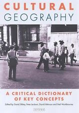Cultural Geography: A Critical Dictionary of Key Concepts (International Library
