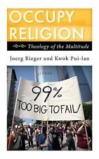 Religion in the Modern World Ser.: Occupy Religion : Theology of the...