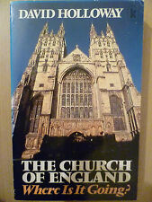 The Church of England Where is it Going? by David Holloway ISBN 086065365X