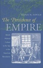 The Persistence of Empire: British Political Culture in the Age of the American