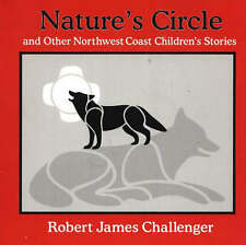 Nature's Circle: And Other Northwest Coast Children's Stories by Robert James...