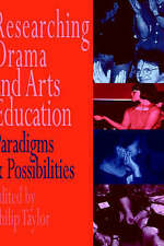 Researching drama and arts education: Paradigms and possibilities by Edited by