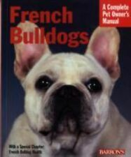 French Bulldogs (Barron's Complete Pet Owner's Manuals), Coile Ph.D., D. Carolin