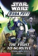 The Fight to Survive Star Wars: Boba Fett, Book 1 A Clone Wars Novel