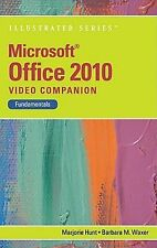Microsoft® Office 2010 : Fundamentals by Marjorie Hunt and Barbara M. Waxer...