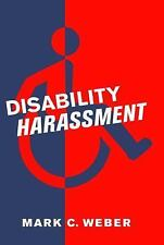 Disability Harassment by Mark C. Weber (2007, Hardcover)