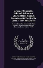 Attorney General A. Mitchell Palmer on Charges Made Against Department of...