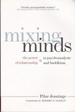 MIXING MINDS - Pilar Jennings Power of relationship in psychoanalysis & Buddhism