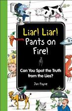 Liar! Liar! Pants on Fire!: Can You Spot the Truth from the Lies? (I Wish I Knew