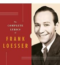 The Complete Lyrics of Frank Loesser by Kimball, Robert, Nelson, Steve