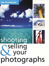 Shooting and Selling Your Photos, Jim Zuckerman
