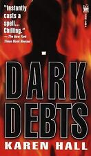 Dark Debts Hall, Karen Mass Market Paperback
