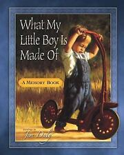 What My Little Boy Is Made Of : A Memory Book (2005, Hardcover, Gift)
