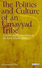 The Politics and Culture of an Umayyad Tribe: Conflict and Factionalism in...