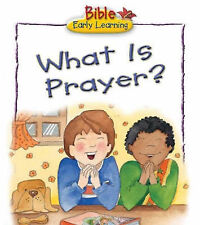 What is Prayer? (Bible Early Learning),GOOD Book