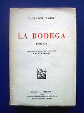 V. Blasco Ibanez - La bodega - 1^ Ed. A. Barion 1931