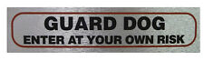 """""""GUARD DOG ENTER AT YOUR OWN RISK"""" Sign High Quality Metallic Self Adhesive"""