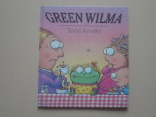 Green Wilma by Tedd Arnold w/Drawing/ Signed by Arnold -1st ed, Not Personalized