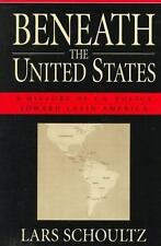 Beneath the United States: A History of U.S. Policy toward Latin America by Sch