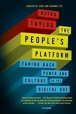 The People's Platform : Taking Back Power and Culture in the Digital Age by...