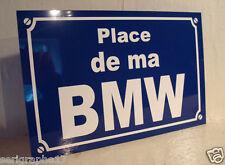 RÉPLIQUE PLAQUE de RUE  place de ma BMW