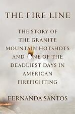 The Fire Line: The Story of the Granite Mountain Hotshots and One...  (NoDust)