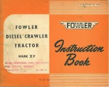 FOWLER DIESEL CRAWLER TRACTOR MARK VF OPERATORS MANUAL
