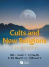 Wiley Blackwell Brief Histories of Religion Ser.: Cults and New Religions : A...