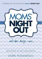 Moms' Night Out and Other Things I Miss : Devotions to Help You Survive by.. NEW