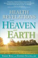 Health Revelations from Heaven and Earth by Tommy Rosa and Stephen Sinatra...