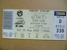 Ticket- 2006 QLD ROAR FC v PERTH GLORY, 26 Aug, League Division One