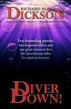 Diver Down! by Richard Dickson (2011, Paperback)