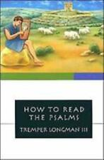 How to Read the Psalms (How to Read Series), Longman III, Tremper, Good Book