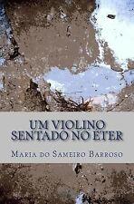 Um Violino Sentado No Eter : Poesia by Maria Barroso (2014, Paperback)