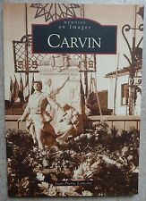 CARVIN. Mémoire en images. Jean-Pierre Lemoine. Editions Alan Sutton. 2008.
