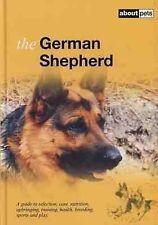 El pastor alemán: una guía para la selección, cuidado, nutrición, educación, capacitación