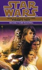 Tyrant's Test (Star Wars: The Black Fleet Crisis, Book 3) by Michael P. Kube-Mcd